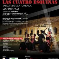 Las Cuatro Esquinas Dança e Música Flamenca chega a Manaus!