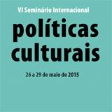 Estão abertas as inscrições para VI Seminário Internacional de Políticas Culturais