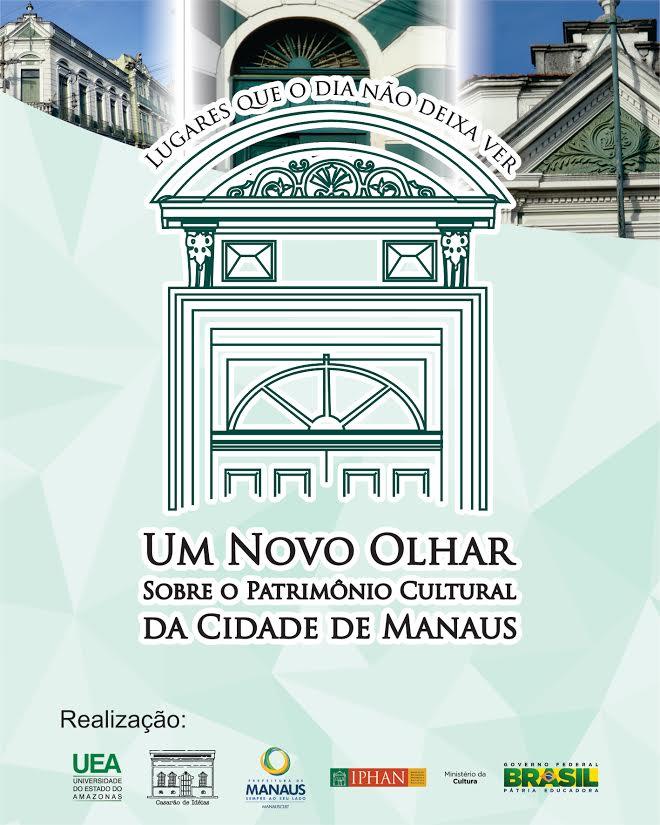 Um novo olhar sobre o patrimônio cultural da cidade de Manaus